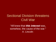 Sectional Division threatens Civil War