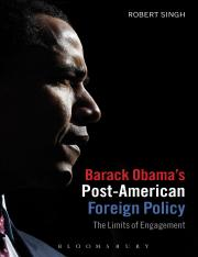 Barack Obamas Post-American Foreign Policy The Limits of Engagement