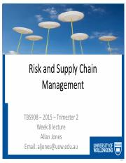 TBS908 - 2015 Tri2 - Week 8 - Risk and Uncertainty in Supply Chain Management.pdf