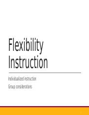 Flexibility Instruction_Fall 2015 ppt.ppt