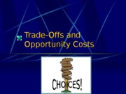 02-PP-Trade Offs & Opportunity Costs
