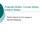 Projectiles, circular motion, relative motion