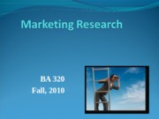 BA 320 Lecture 9 Marketing Research