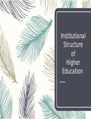 Institutional Structure of Higher Education.pptx