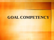 Goal competency presentation