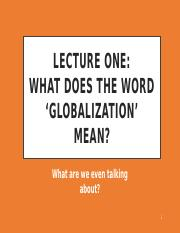 Lecture 1 What is globalization anyway