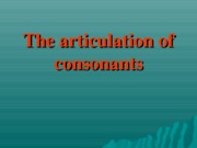 the-articulation-of-consonants-1218656338138476-8 (1)