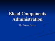 Nursing 611Fall 2011 Blood Component Therapy