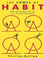 The Power of Habit - Why We Do What We Do in Life and Business - by Charles Duhigg.pdf