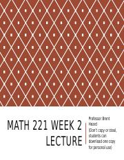 Math+221+Week+2+Lecture+January+2016.pptx