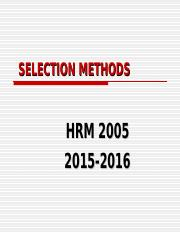 HRM 2005 Selection Methods 2015-16.ppt