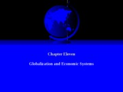 Chapter Eleven - Globalization and Economic Systems