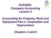 Lecture 3 - Accounting for Property, Plant and Equipment Part 1- Acquisition and Depreciation