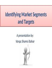 MKT 460 Lecture 6 - Indentifying Market Segments and Targets.pptx