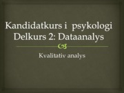 Lecture material qualitative method 2nd part PSYK11 bachelor psychology