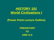 HISTORY 101 LECTURE (Pre-History, ANCIENT MESOPOTAMIA)