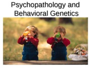 Psychopathology%20and%20%20Behavioral%20Genetics