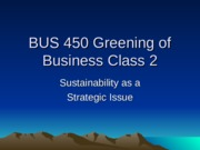 BUS 450 Greening of Business Class 2.ppt