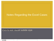 Notes Regarding the Excel Cases