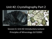 Walters GLY 3200C Unit 2 Crystallography Part 2 Lecture