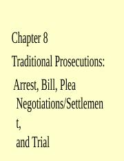 8.0+Chapter+8+traditional+prosecutions++Arrest,+Bill,+plea+negotiation,+settlement+and+Trial.pptx