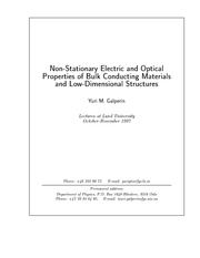 Non-stationary electric and optical properties of bulk Conducting materials and low dim structures Y
