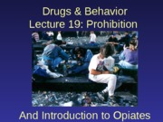 2013-10-21 Prohibition and Introduction to Opiates