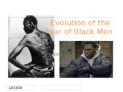 Evolution of the Fear of Black Men--PowerPoint - Copy