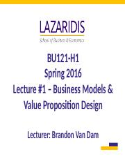 BU121 Spring 2016 - Lecture #1 - Business Models & Value Proposition Design - Student's Copy