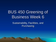 BUS 450 Greening of Business Week 6.ppt