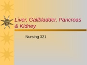 Liver, Gall Bladder, Pancreas_Fall 2010
