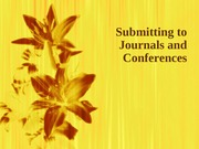 Submitting to Conferences and Journals