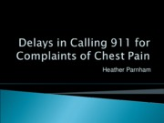 Delays in Calling 911 for Complaints of Chest