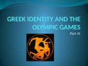 GREEK+IDENTITY+AND+THE+OLYMPIC+GAMES+III.pptx
