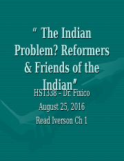 HST338 Indian Problem & Reformers Aug 25.ppt