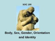 SOC 100 Body, sex, gender, orientation, and identity