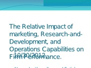The Relative Impact of marketing, Research-and-Development,