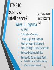 ITM310 Fa16  Week 1 Introduction to 310 Business Intelligence.pptx