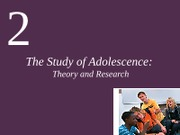 CH2 The Study of Adolescence
