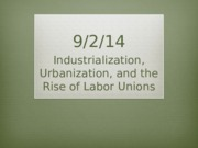 9-2-14 Industrialization and the Rise of Labor Unions