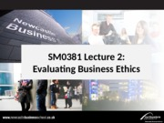 SM0381 Lecture 2 Evaluating Business Ethics