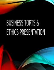 Business Torts & Ethics Presentation
