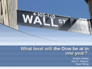 BUS 212 - What level will the dow be at in one year