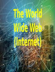 The World Wide Web (Internet).pptx