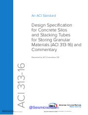 ACI 313-16 Design Specification for Concrete Silos and Stacking Tubes for Storing Granular Materials
