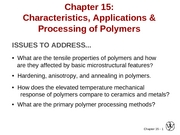 Chapter 15- Characteristics, Applications, and Processing of Polymers