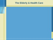 The Elderly & Health Care