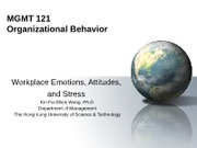 MGMT+121+-+Class+05+--+Workplace+Emotions,+Attitudes+and+Stress