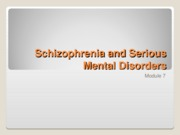 Schizophrenia and Serious Mental Disorders