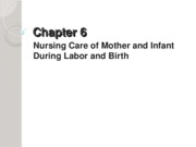 Ch. 6 - Nursing Care During Labor & Birth